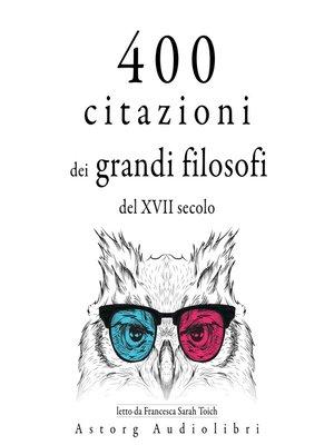 cover image of 400 citazioni dei grandi filosofi del XVII secolo