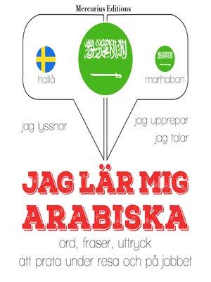 cover image of Jag lär mig arabiska