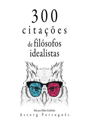 cover image of 300 citações de filósofos idealistas