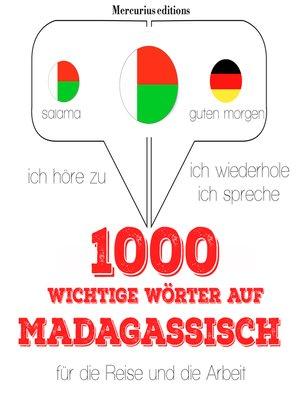 cover image of 1000 wichtige Wörter auf Madagassische für die Reise und die Arbeit