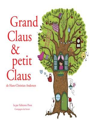 cover image of Grand Claus et petit Claus de Hans-Christian Andersen