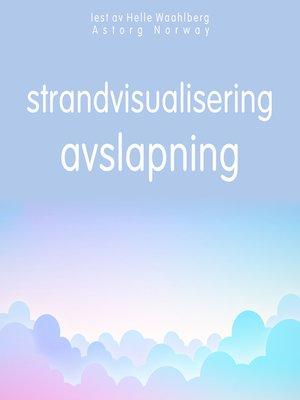 cover image of strandvisualisering avslapning