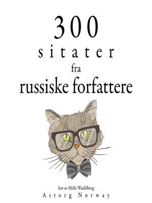 cover image of 300 sitater fra russiske forfattere