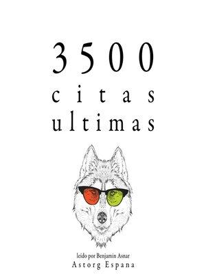 cover image of 3500 citas ultimas