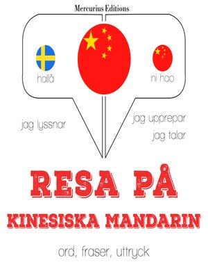 cover image of Resa på kinesiska - Mandarin