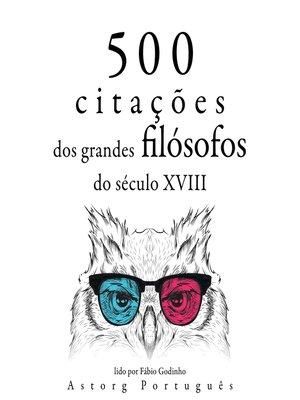 cover image of 500 citações de grandes filósofos do século 18