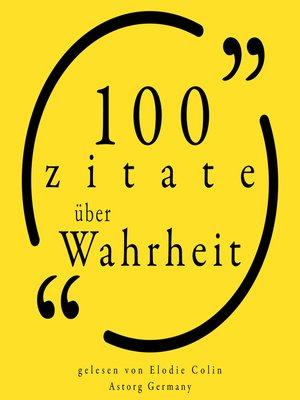 cover image of 100 Zitate über die Wahrheit