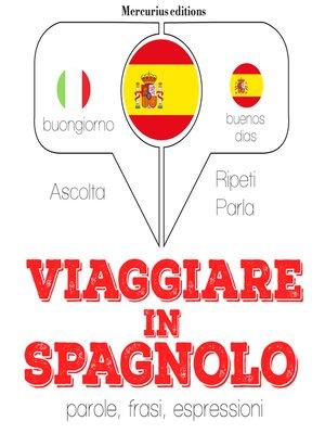 cover image of Viaggiare in Spagnolo