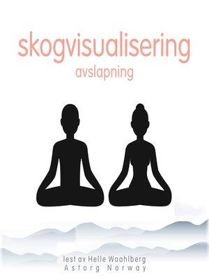cover image of skogvisualisering avslapning