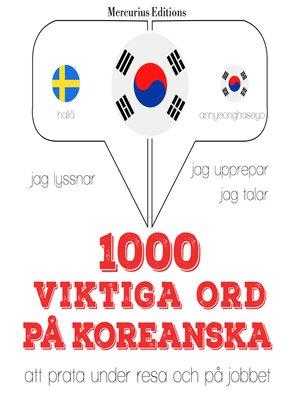 cover image of 1000 viktiga ord på koreanska