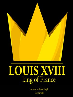 cover image of Louis XVIII, King of France