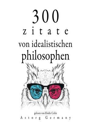 cover image of 300 Zitate von idealistischen Philosophen