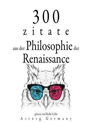 cover image of 300 Zitate aus der Philosophie der Renaissance