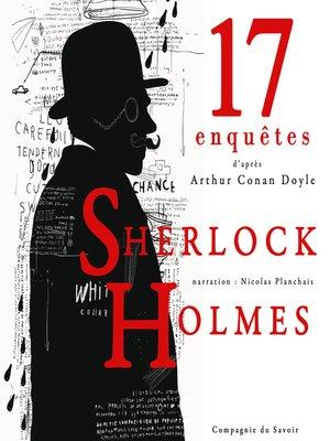 cover image of 17 nouvelles enquêtes de Sherlock Holmes et du Dr Watson