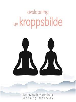 cover image of avslapning av kroppsbilde