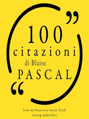 cover image of 100 citazioni di Blaise Pascal