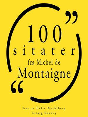 cover image of 100 sitater av Michel de Montaigne