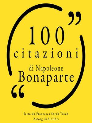 cover image of 100 citazioni di Napoleone Bonaparte