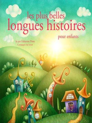cover image of Les plus belles longues histoires pour enfants