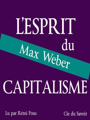 cover image of Weber, l'esprit du capitalisme