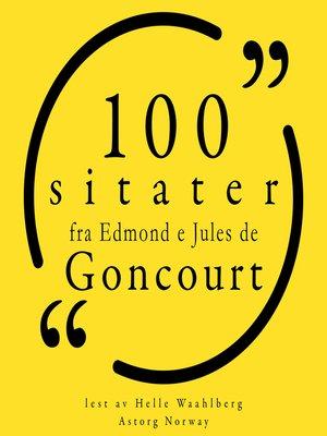 cover image of 100 sitater fra Edmond og Jules de Goncourt