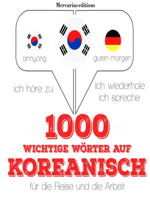 cover image of 1000 wichtige Wörter auf Koreanisch für die Reise und die Arbeit