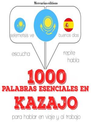 cover image of 1000 palabras esenciales en kazajo