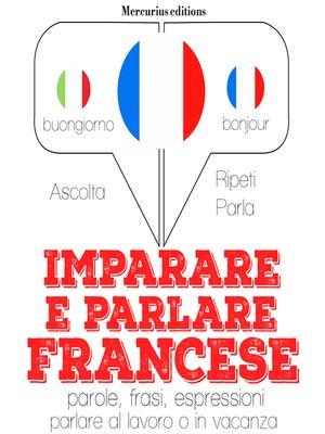 cover image of Imparare e parlare Francese