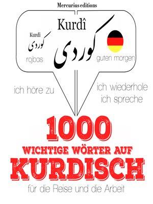 cover image of 1000 wichtige Wörter auf Kurdisch für die Reise und die Arbeit