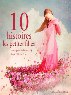 cover image of 10 histoires pour les petites filles