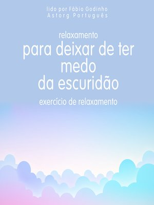 cover image of Relaxamento para deixar de ter medo do escuro: exercício de relaxamento