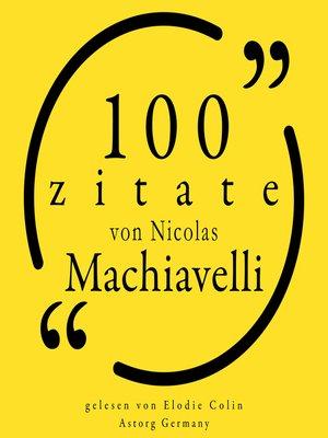 cover image of 100 Zitate von Nicolas Machiavelli