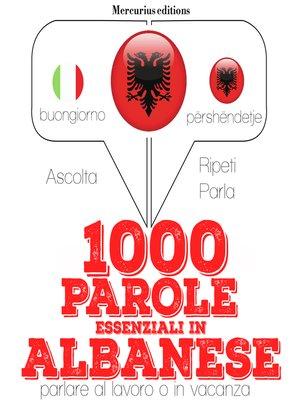 cover image of 1000 parole essenziali in Albanese