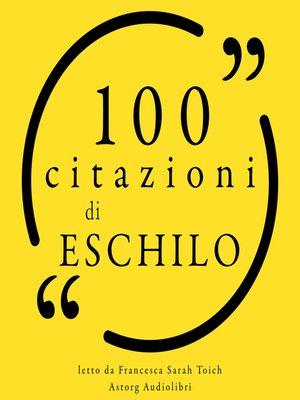 cover image of 100 citazioni di Aeschylus