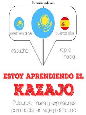 cover image of Estoy aprendiendo el kazajo