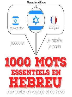 cover image of 1000 mots essentiels en hébreu