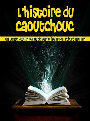 cover image of L'histoire du caoutchouc