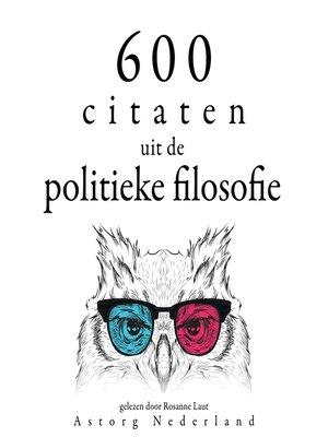 cover image of 600 citaten uit de politieke filosofie