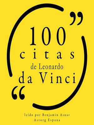 cover image of 100 citas de Leonardo da Vinci