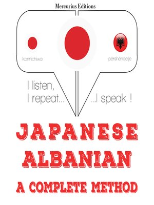 cover image of Japanese-Albanian: a complete method