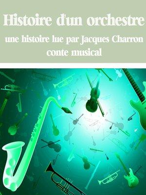 cover image of Histoire d'un orchestre