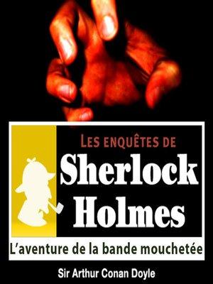 cover image of L'Aventure de la bande mouchetée