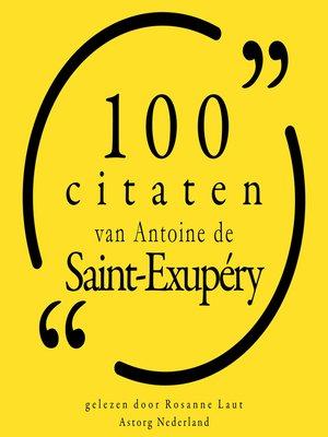 cover image of 100 citaten van Antoine de Saint Exupéry