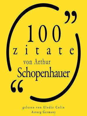 cover image of 100 Zitate von Arthur Schopenhauer