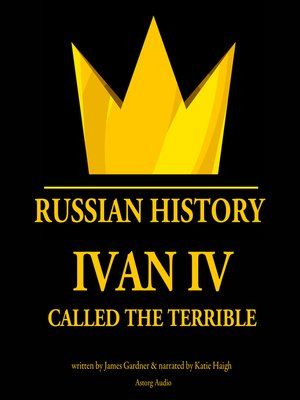 cover image of Ivan IV, Called the Terrible, Tsar of Moscovy