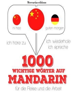 cover image of 1000 wichtige Wörter auf Mandarin für die Reise und die Arbeit