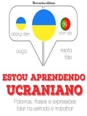 cover image of Estou aprendendo ucraniano