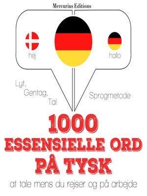 cover image of 1000 essentielle ord på tysk
