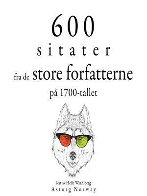 cover image of 600 sitater fra store forfattere fra 1700-tallet
