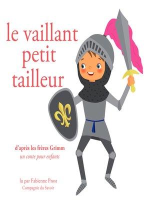 cover image of Le vaillant petit tailleur, des Frères Grimm